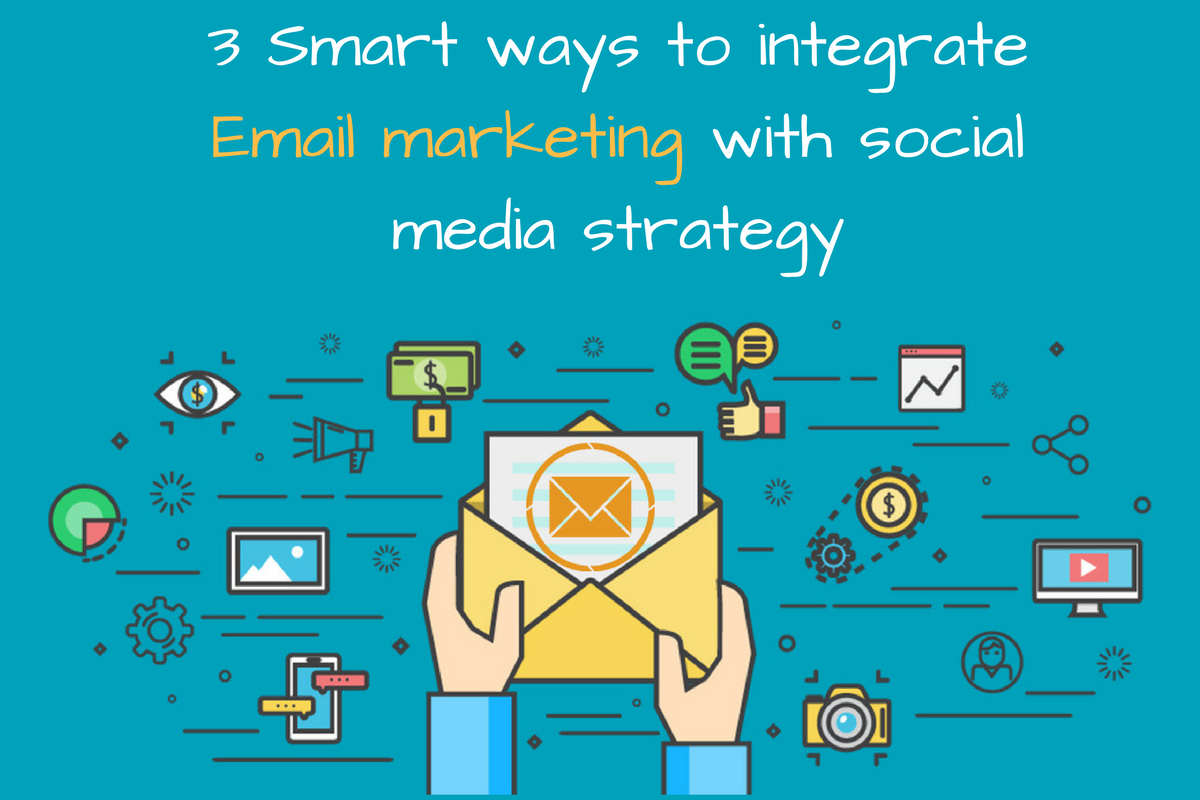3 smart ways to integrate email marketing with social